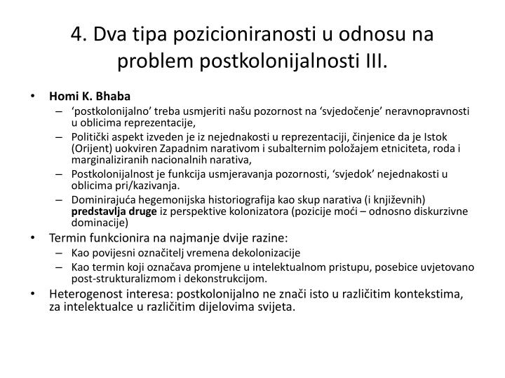 4. Dva tipa pozicioniranosti u odnosu na problem postkolonijalnosti III.