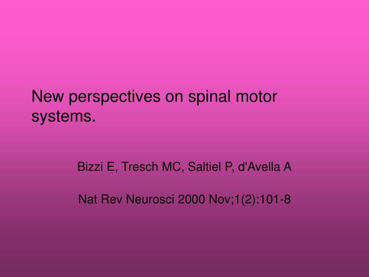 New perspectives on spinal motor systems