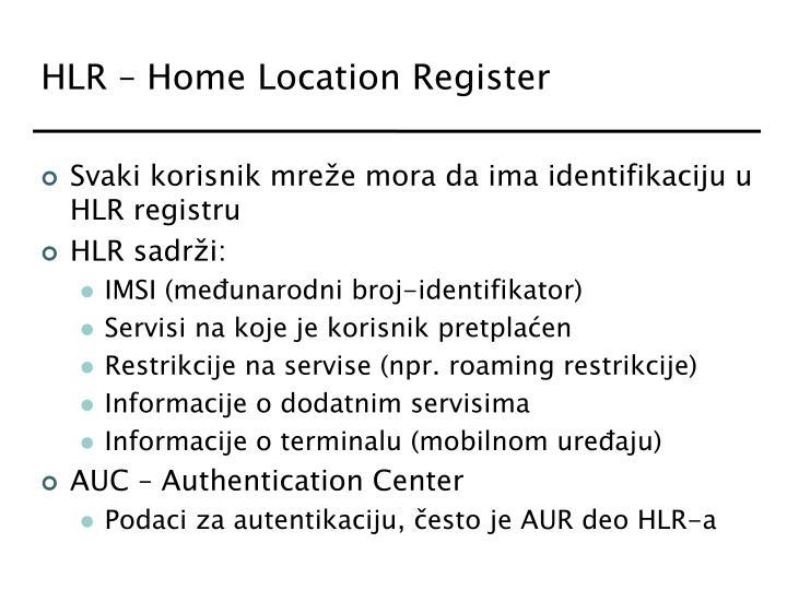 HLR – Home Location Register