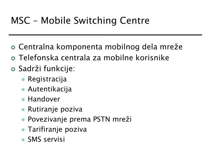 MSC – Mobile Switching Centre