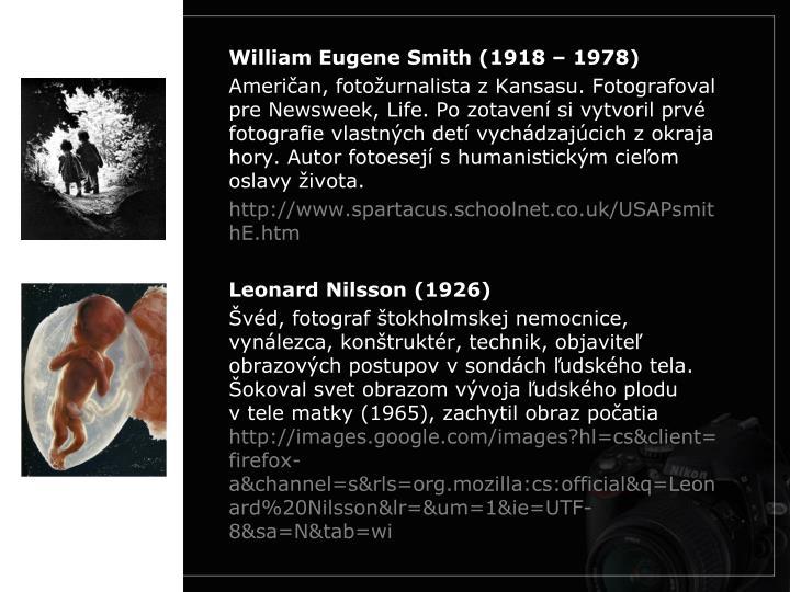 William Eugene Smith (1918 – 1978)