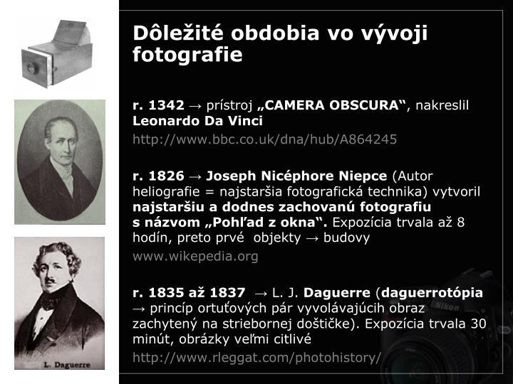Dôležité obdobia vo vývoji fotografie