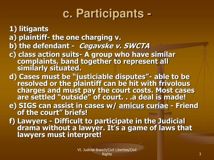 c. Participants -