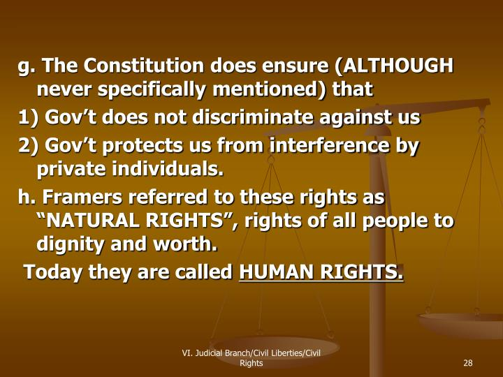 g. The Constitution does ensure (ALTHOUGH never specifically mentioned) that