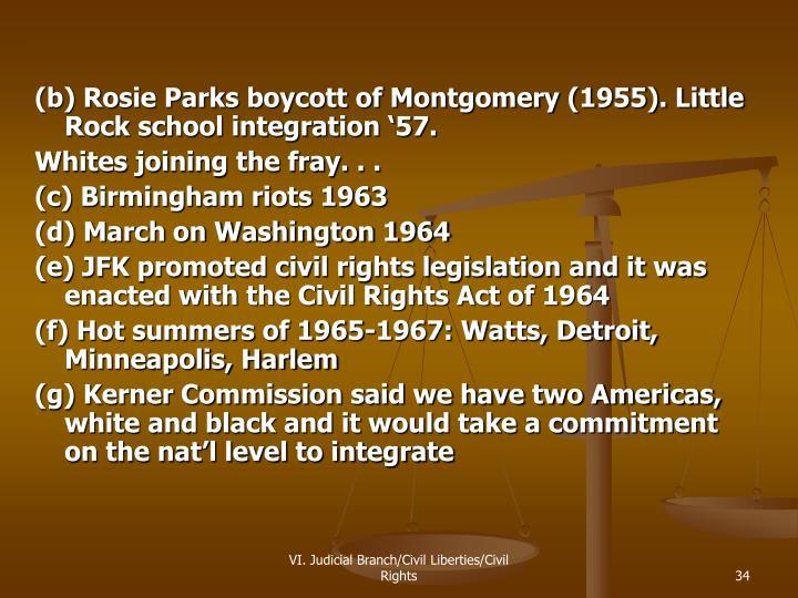(b) Rosie Parks boycott of Montgomery (1955). Little Rock school integration '57.