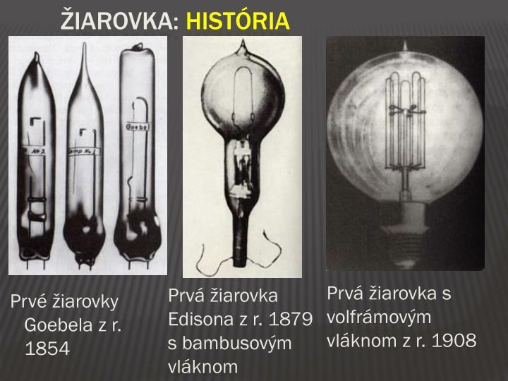 Prvé žiarovky Goebela z r. 1854