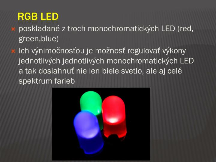 poskladané z troch monochromatických LED (red, green,blue)