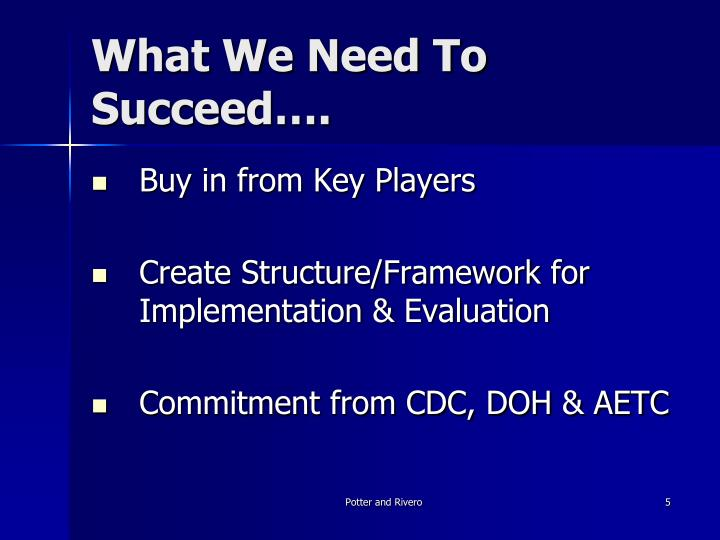 What We Need To Succeed….