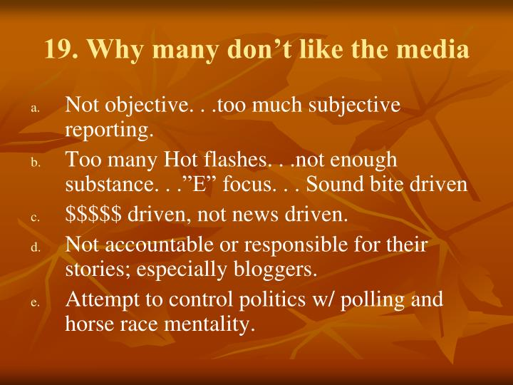 19. Why many don't like the media