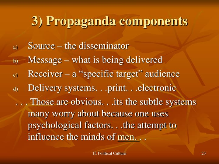 3) Propaganda components