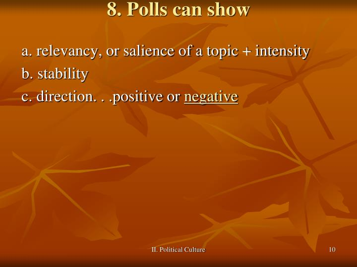 8. Polls can show