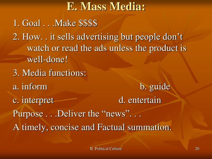 E. Mass Media: