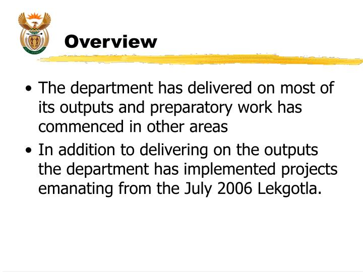 The department has delivered on most of its outputs and preparatory work has commenced in other areas