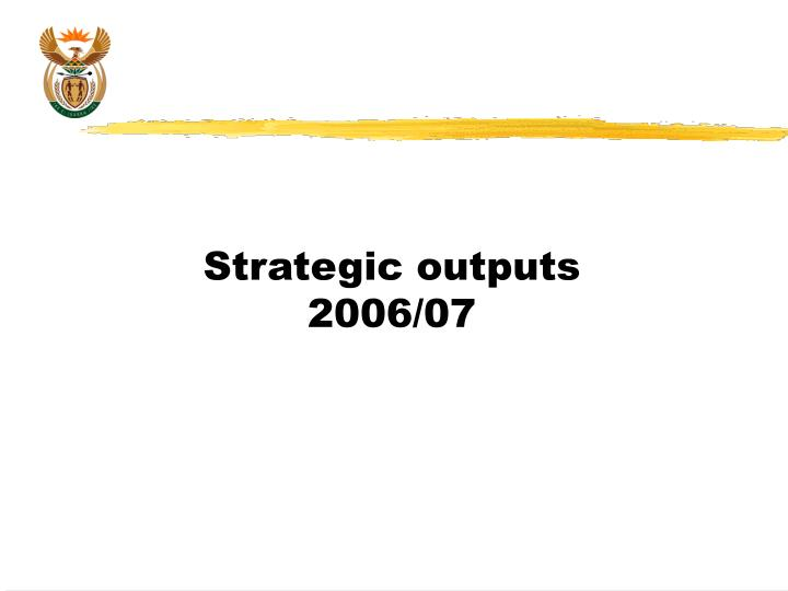 Strategic outputs