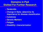 domains in psa slotted for further research
