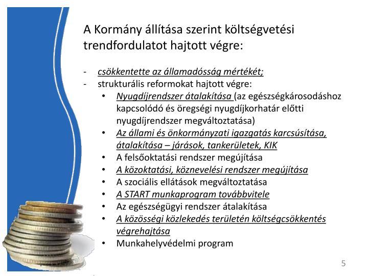 A Kormny lltsa szerint kltsgvetsi trendfordulatot hajtott vgre: