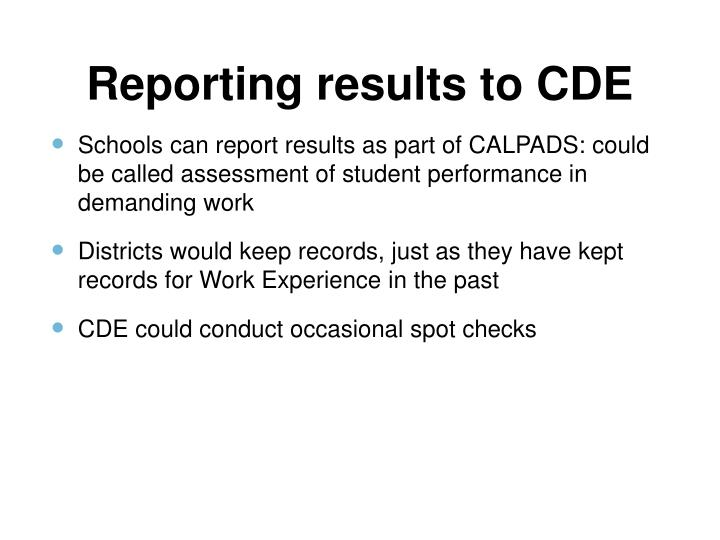 Reporting results to CDE