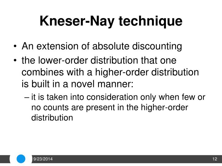 Kneser-Nay technique