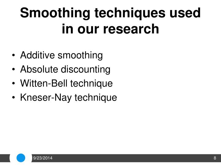 Smoothing techniques used in our research