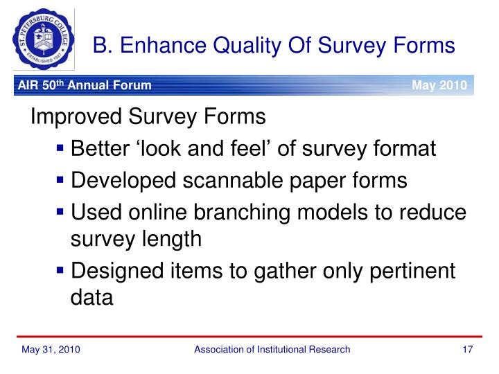 B. Enhance Quality Of Survey Forms