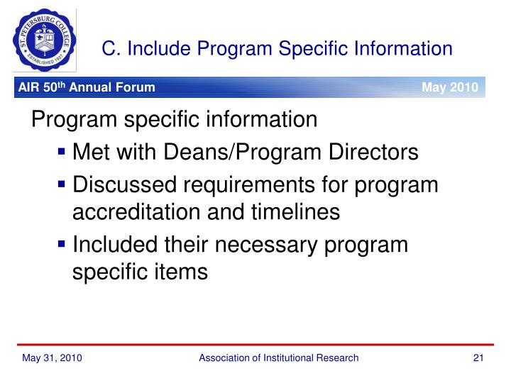 C. Include Program Specific Information