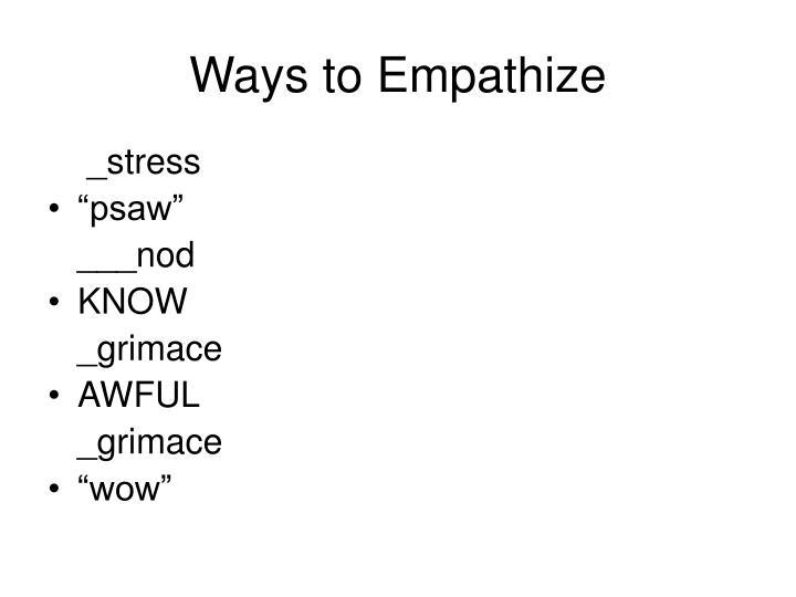 Ways to Empathize