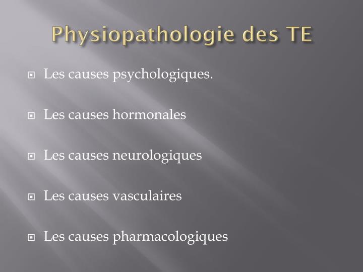 Physiopathologie des TE