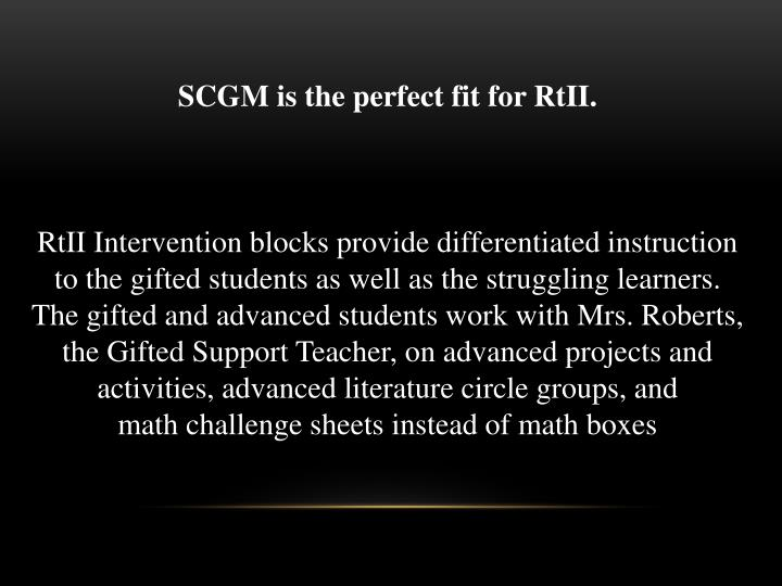 SCGM is the perfect fit for RtII.