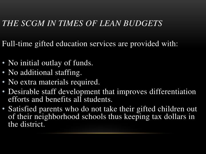 The SCGM in times of lean budgets