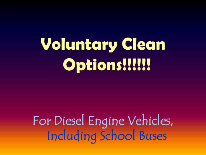 Voluntary Clean Options!!!!!!