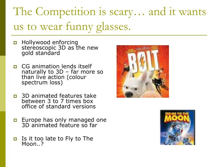 The competition is scary and it wants us to wear funny glasses