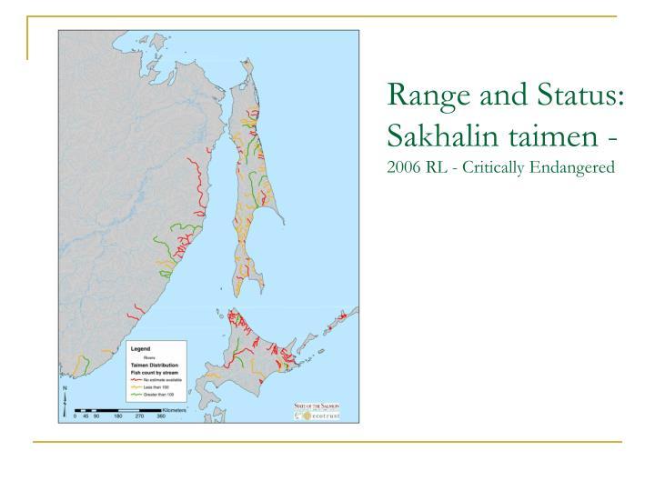 Range and Status: