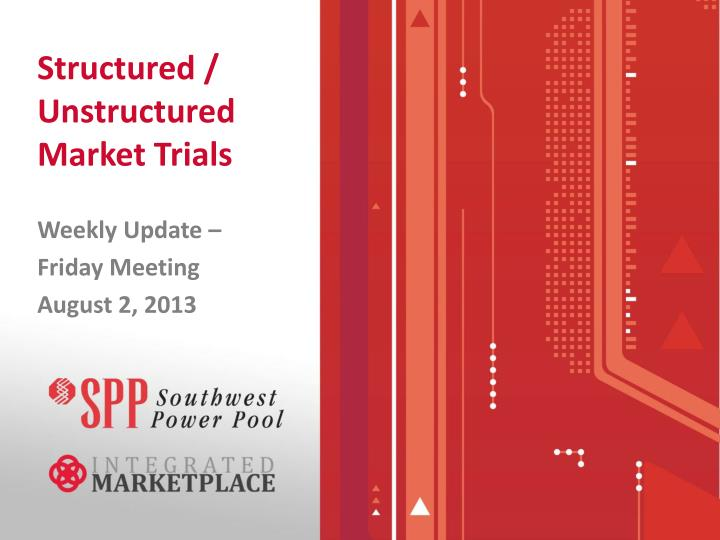 Structured unstructured market trials