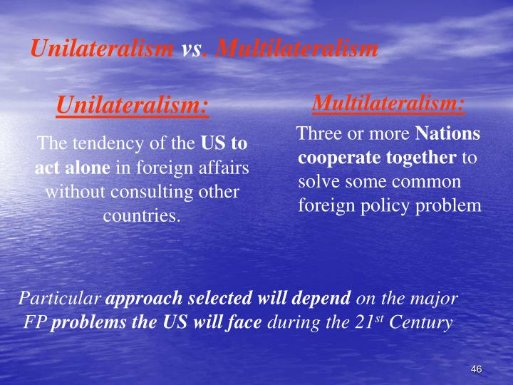 Unilateralism: