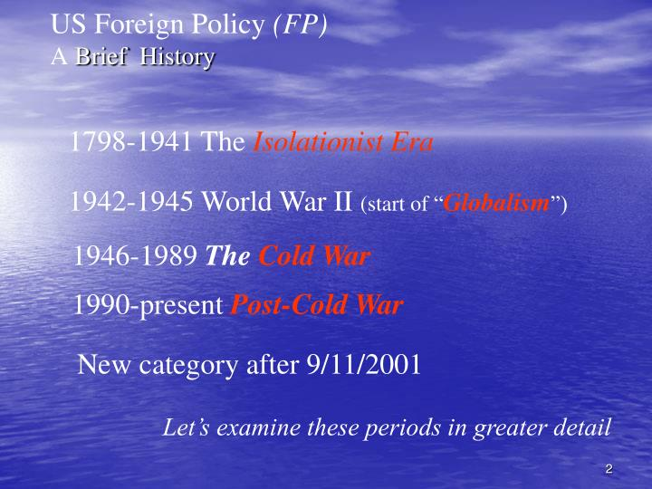 Us foreign policy fp a brief history