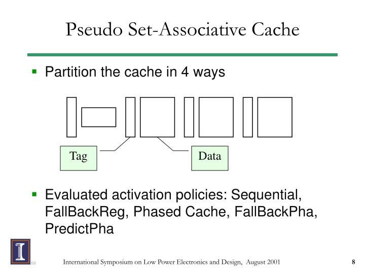 Pseudo Set-Associative Cache