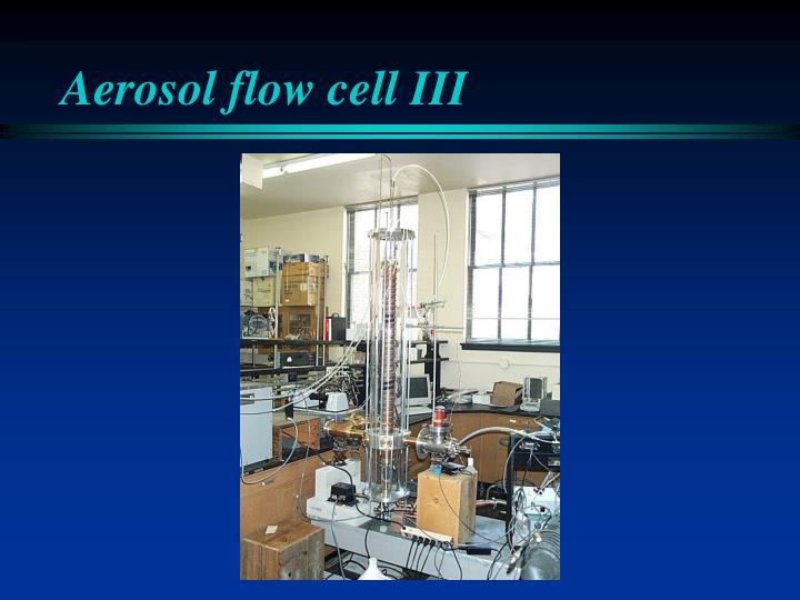 Aerosol flow cell III