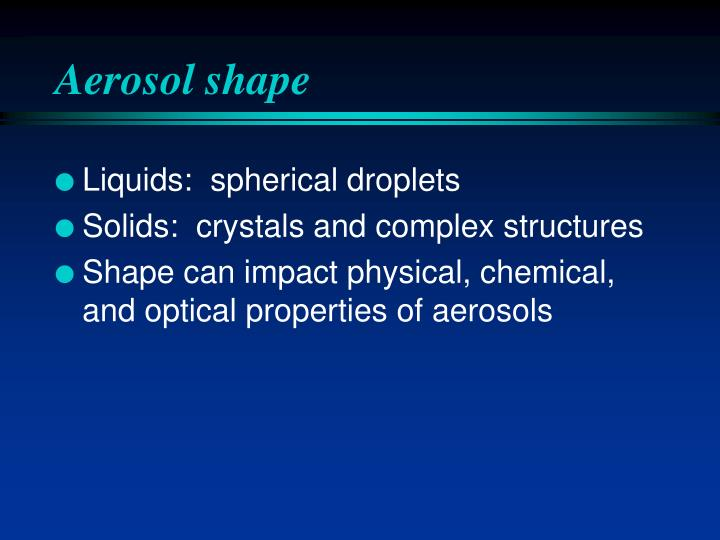 Aerosol shape