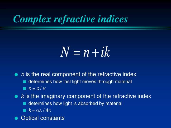 Complex refractive indices