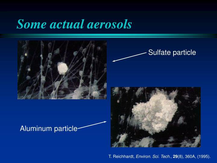 Some actual aerosols
