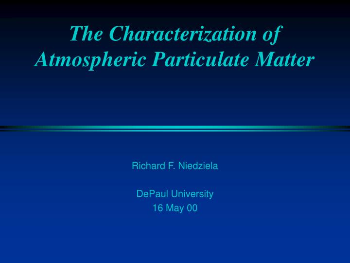The characterization of atmospheric particulate matter