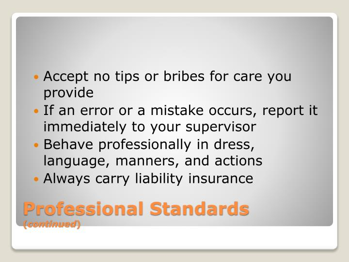 Accept no tips or bribes for care you provide