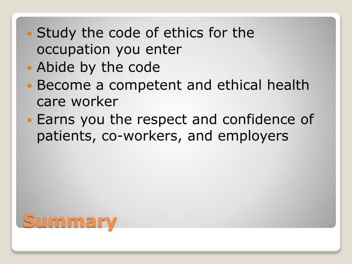 Study the code of ethics for the occupation you enter