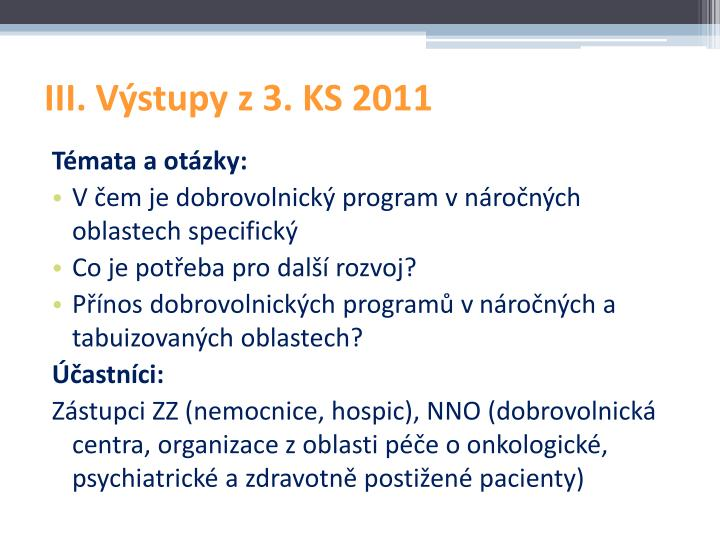 III. Výstupy z 3. KS 2011
