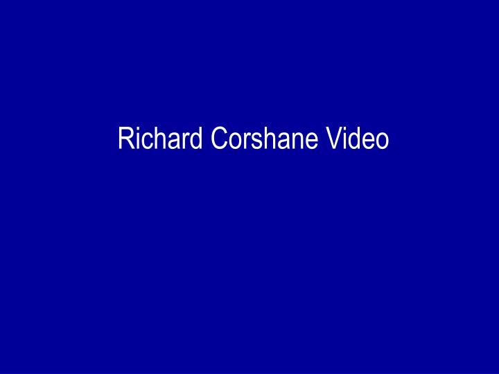 Richard Corshane Video