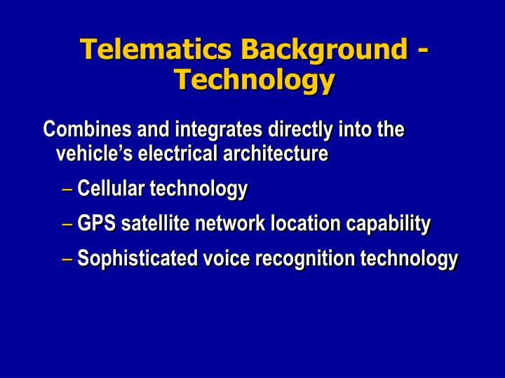 Telematics Background -Technology