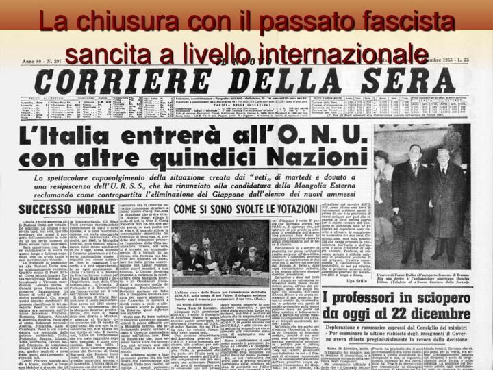 La chiusura con il passato fascista