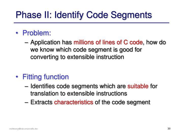 Phase II: Identify Code Segments