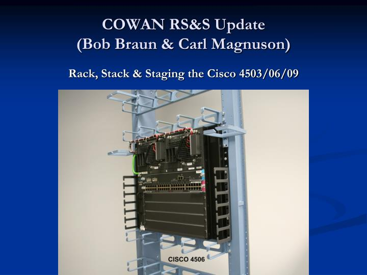 COWAN RS&S Update
