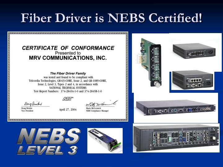 Fiber Driver is NEBS Certified!